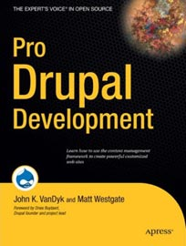 Pro Drupal Development by John VanDyk and Matt Westgate